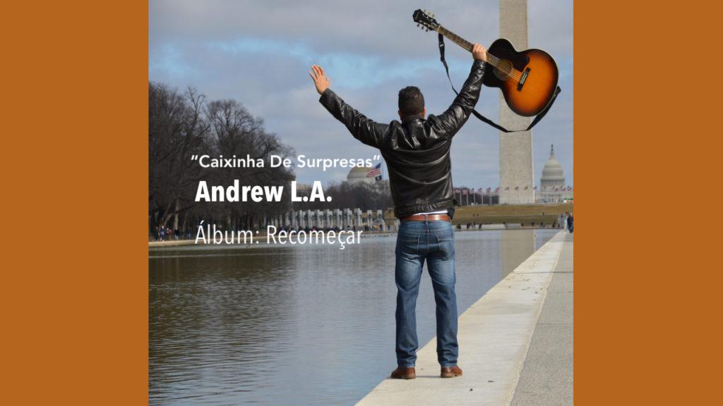 Andrew L.A - Caixinha De Surpresas - Álbum Recomeça ( Áudio Oficial)