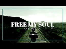 Free My Soul by Andrew L.A. Official Video Music